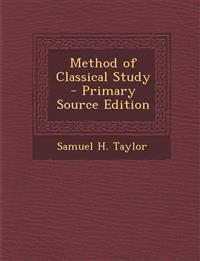 Method of Classical Study - Primary Source Edition