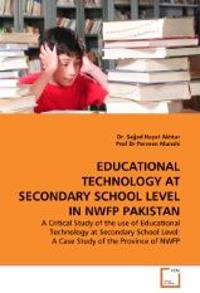 Educational Technology at Secondary School Level in Nwfp Pakistan