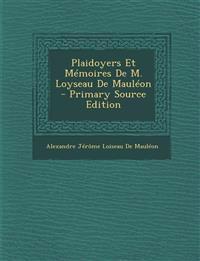 Plaidoyers Et Mémoires De M. Loyseau De Mauléon - Primary Source Edition