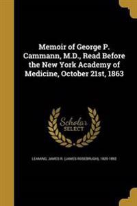 MEMOIR OF GEORGE P CAMMANN MD