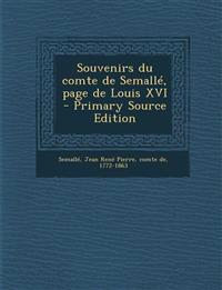 Souvenirs du comte de Semallé, page de Louis XVI