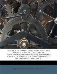 Hager's Pharmaceutisch-technisches Manuale. Erster Band. Achte Auflage.