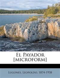 El Payador [microform]