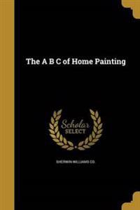 A B C OF HOME PAINTING