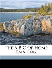 The A B C of home painting