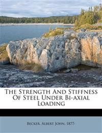 The Strength And Stiffness Of Steel Under Bi-axial Loading