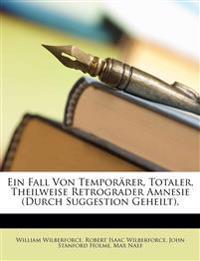 Ein Fall Von Temporärer, Totaler, Theilweise Retrograder Amnesie (Durch Suggestion Geheilt).