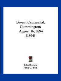 Bryant Centennial, Cummington