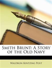 Smith Brunt: A Story of the Old Navy