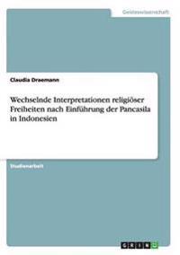 Wechselnde Interpretationen Religioser Freiheiten Nach Einfuhrung Der Pancasila in Indonesien