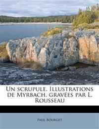 Un scrupule. Illustrations de Myrbach, gravées par L. Rousseau