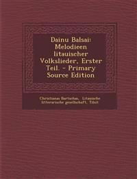 Dainu Balsai: Melodieen litauischer Volkslieder, Erster Teil. - Primary Source Edition