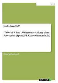"""""""Takeshi & Tani"""". Weiterentwicklung eines Sportspiels (Sport 3/4. Klasse Grundschule)"""