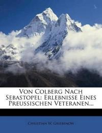 Von Colberg nach Sebastopel: Erlebnisse eines Preußischen Veteranen.