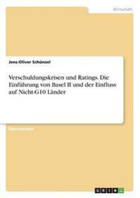Verschuldungskrisen und Ratings. Die Einführung von Basel II und der Einfluss auf Nicht-G10 Länder
