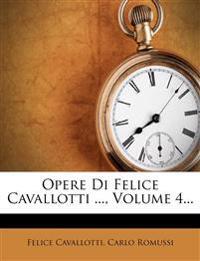 Opere Di Felice Cavallotti ..., Volume 4...