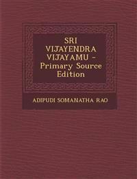Sri Vijayendra Vijayamu - Primary Source Edition