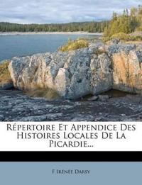 Répertoire Et Appendice Des Histoires Locales De La Picardie...