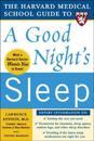 The Harvard Medical School Guide to a Good Night's Sleep