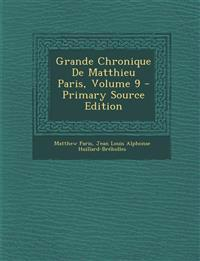 Grande Chronique de Matthieu Paris, Volume 9