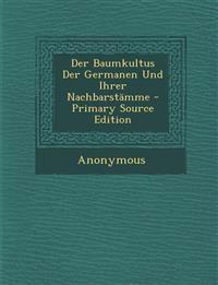 Der Baumkultus Der Germanen Und Ihrer Nachbarstämme