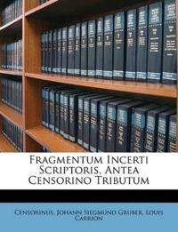 Fragmentum Incerti Scriptoris, Antea Censorino Tributum
