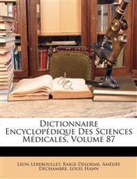 Dictionnaire Encyclopédique Des Sciences Médicales, Volume 87