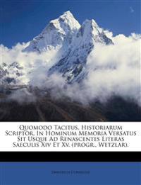 Quomodo Tacitus, Historiarum Scriptor, In Hominum Memoria Versatus Sit Usque Ad Renascentes Literas Saeculis Xiv Et Xv. (progr., Wetzlar).