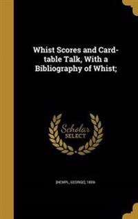 WHIST SCORES & CARD-TABLE TALK