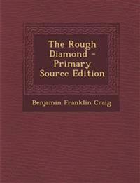 Rough Diamond