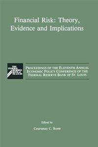Financial Risk: Theory, Evidence and Implications
