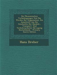 Die Ökonomischen Vorbedingungen Und Das Werden Der Organisation: Ein Ausschnitt Aus Der Geschichte Der Handels-, Transport- Und Verkehrsarbeiter-Beweg