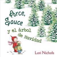 Arce y Sauce y El Arbol de Navidad