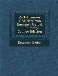 Zeitstimmen: Gedichte Von Emanuel Geibel. - Primary Source Edition
