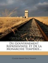 Du Gouvernement Représentatif, Et De La Monarchie Tempérée...