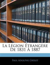 La Légion Étrangère De 1831 À 1887