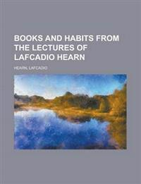 Books and Habits from the Lectures of Lafcadio Hearn