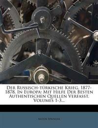 Der Russisch-türkische Krieg, 1877-1878, In Europa: Mit Hilfe Der Besten Authentischen Quellen Verfasst, Volumes 1-3...