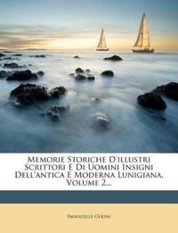 Memorie Storiche D'illustri Scrittori E Di Uomini Insigni Dell'antica E Moderna Lunigiana, Volume 2...