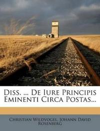 Diss. ... De Iure Principis Eminenti Circa Postas...