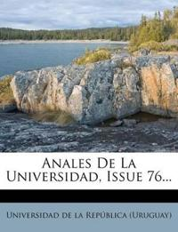 Anales de La Universidad, Issue 76...