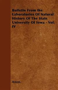 Bulletin From the Laboratories Of Natural History Of The State University Of Iowa - Vol. IV
