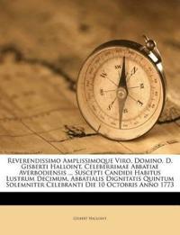 Reverendissimo Amplissimoque Viro, Domino, D. Gisberti Halloint, Celeberrimae Abbatiae Averbodiensis ... Suscepti Candidi Habitus Lustrum Decimum, Abb