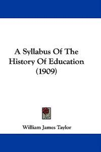 A Syllabus of the History of Education