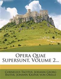 Opera Quae Supersunt, Volume 2...