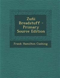 Zuñi Breadstuff - Primary Source Edition