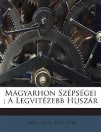 Magyarhon Szépségei ; A Legvitézebb Huszár