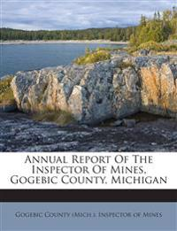 Annual Report Of The Inspector Of Mines, Gogebic County, Michigan