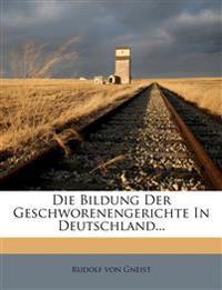Die Bildung der Geschworenengerichte in Deutschland.