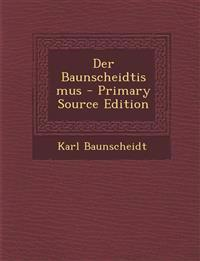 Der Baunscheidtismus - Primary Source Edition